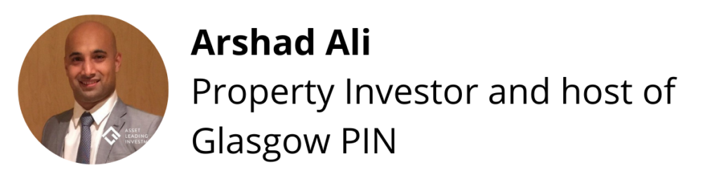 Arshan Ali, Property Investor and host of Glasgow PIN