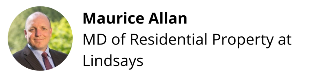 Maurice Allan, MD of Residential Property at Lindsays