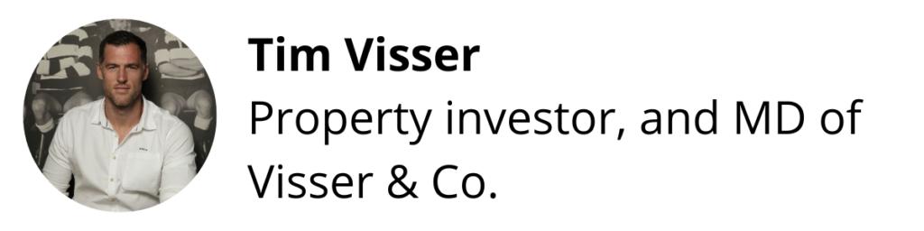 Tim Visser, Property investor and MD of Visser & Co.